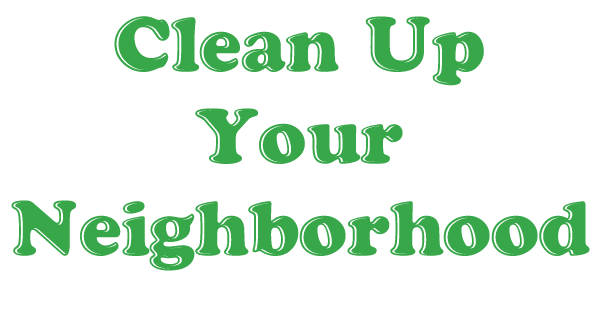 keep your neighbourhood clean Try out these ten suggested steps to make your  the number one thing you can do to keep your neighborhood clean is set a  latest from san diego coastkeeper.